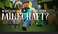 Nine Things Minecraft Can Teach Us About Creativity and Learning