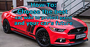 What is the Best Car Wax and Paint Sealers for the Value? (2017...