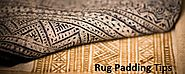 Rug Padding Care Tips