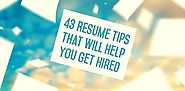 43 Resume Tips That Will Help You Get Hired