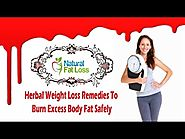 Herbal Weight Loss Remedies To Burn Excess Body Fat Safely