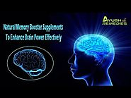 Natural Memory Booster Supplements To Enhance Brain Power Effectively