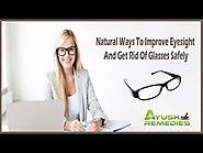 Natural Ways To Improve Eyesight And Get Rid Of Glasses Safely