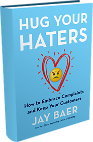 Hug Your Haters - by Jay Baer