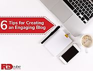 6 Tips for a Creating an Engaging Blog
