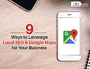 9 Ways to Leverage Local SEO and Google Maps for Your Business