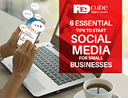 6 Essential Tips To Start Social Media For Small Businesses - Redcube Digital Media