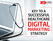 Key to a Successful Healthcare Digital Marketing Strategy