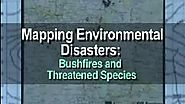 Mapping Environmental Disasters: Bushfire/Threatened Species