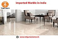 Imported Marble in India Tripura Stones Supplier of Marble