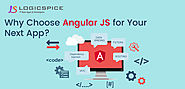 Why Choose Angular JS for Your Next App?