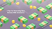 5 Tips For Generating More Revenue With eCommerce
