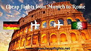 Website at http://www.romecheapflights.net/cheap-flights-munich-rome/