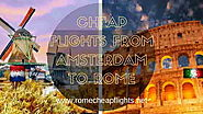 Website at http://www.romecheapflights.net/cheap-flights-amsterdam-rome/