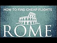 How To Find Cheap Flights To Rome
