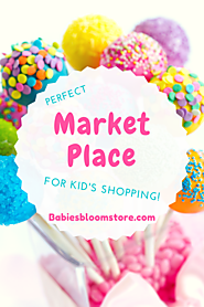 Babies Bloom Store: The Perfect Marketplace for Kids' Shopping - Babies Bloom Store Blog