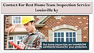 Contact For Best Home Team Inspection Service Louisville ky