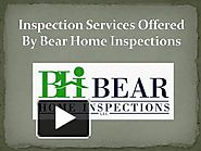 Inspection Services Offered By Bear Home Inspections