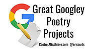 Control Alt Achieve: Googley Poem Projects for National Poetry Month (or any time of year)