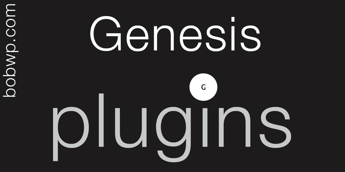 Headline for A BobWP List - Genesis Framework Plugins I Recommend