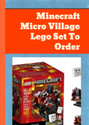 Minecraft Micro Village Lego Set To Order | For...