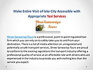 Make entire visit of lake city accessible with appropriate taxi servi…