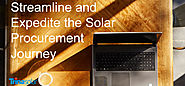 Streamline and Expedite the Solar Procurement Journey