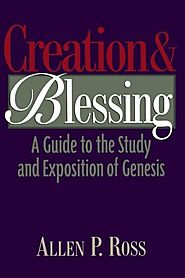 Creation & Blessing by Allen P. Ross