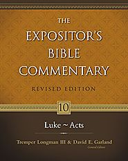 Luke ~ Acts (EBC) by Tremper Longman III and David E. Garland, Eds.