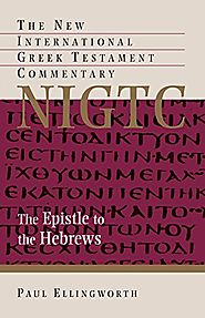 Hebrews (NIGTC) by Paul Ellingworth