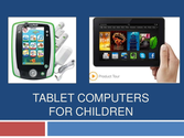 Tablet computers for kids