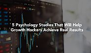 5 Psychology Studies That Will Help Growth Hackers Achieve Real Results