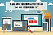 Ready-Made or Custom Magento Theme – Which One Suits Your Business The Best?