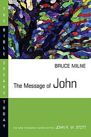The Message of John (BST) by Bruce Milne