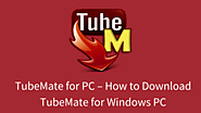 TubeMate for PC - How to Download TubeMate for Windows 7/8/10 PC