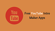 Best Free YouTube Intro Maker Apps for iPhone and Android 2017