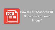 How to Edit Scanned PDF Documents on Your Phone?