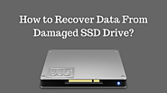 How to Recover Data From Damaged SSD Drive?