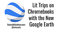 Lit Trips on Chromebooks with the New Google Earth