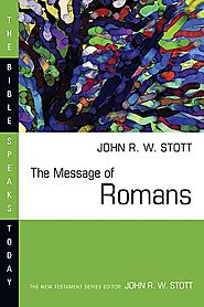 The Message of Romans (BST) by John Stott