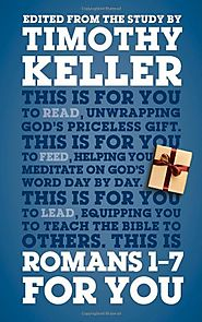 Romans (two volumes; For You) by Timothy Keller