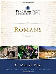 Romans (Teach the Text) by C. Marvin Pate