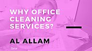 Why Office Cleaning Services In Qatar? | Al Allam Cleaning