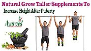 Natural Grow Taller Supplements To Increase Height After Puberty