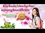 Herbal Remedies To Boost Brain Power And Improve Memorization Skills