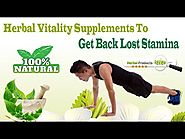 Herbal Vitality Supplements To Get Back Lost Stamina