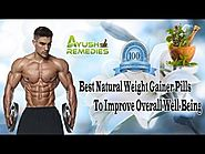 Best Natural Weight Gainer Pills To Improve Overall Well-Being