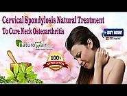 Cervical Spondylosis Natural Treatment To Cure Neck Osteoarthritis