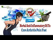 Herbal Anti-Inflammatory Oil To Cure Arthritis Pain Fast