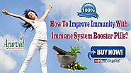 How To Improve Immunity With Immune System Booster Pills?